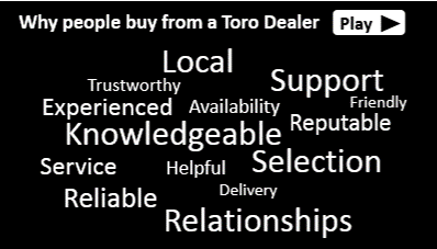 Why people buy from a Toro dealer.
